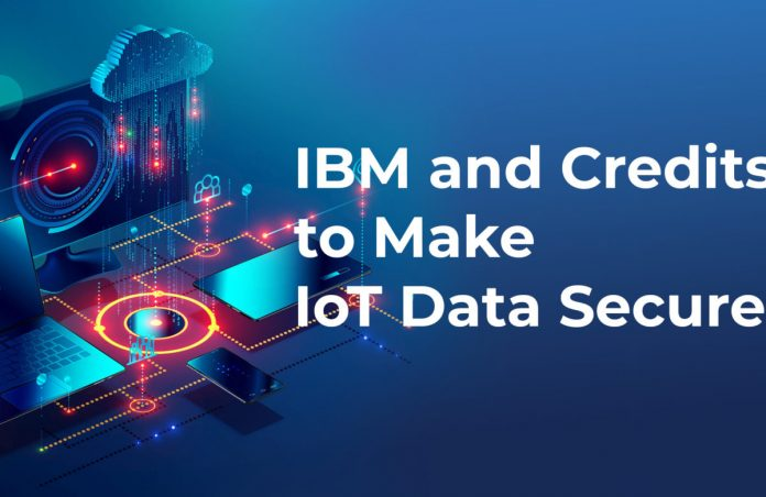 IBM and Credits to Make IoT Data Secure