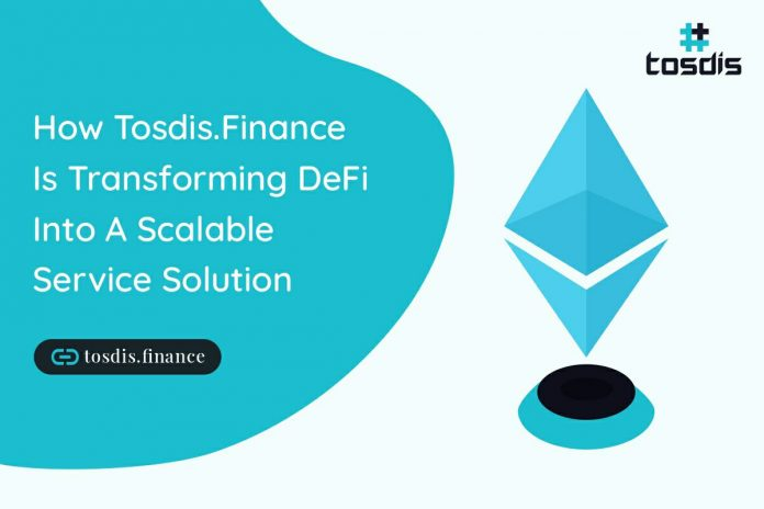 How Tosdis.Finance Is Changing DeFi Into a Scalable Service Service