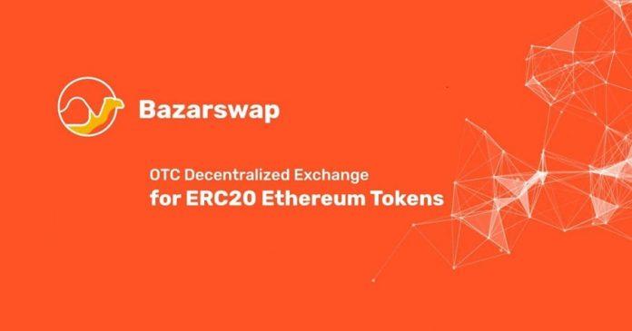 BazarSwap, World's First Decentralized P2P Exchange for ERC20 Tokens Kickstarts Operations